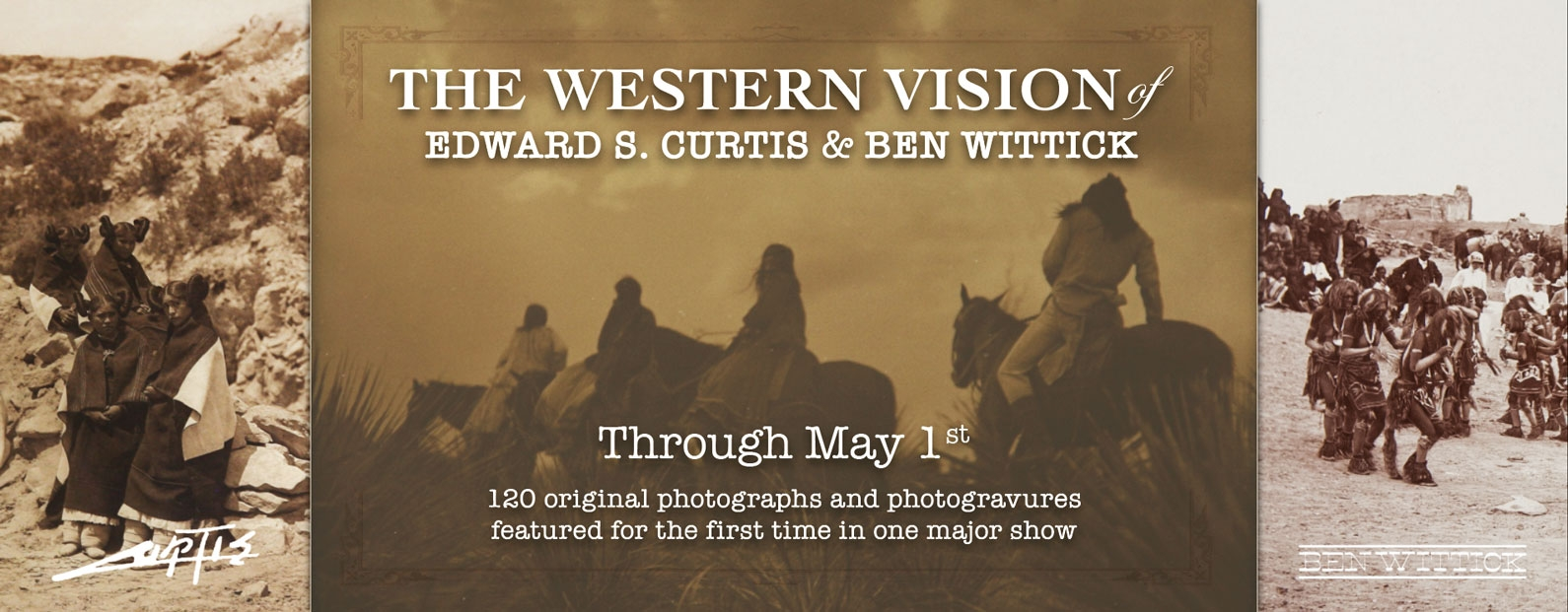 The Western Vision of Edward S. Curtis & Ben Wittick